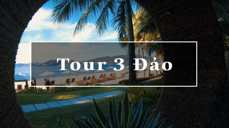 Tour 3 Đảo Nha Trang cao cấp