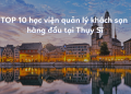 Học Viện quản lý khách sạn hàng đầu ở Thụy Sĩ